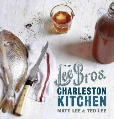 The Lee Bros. Charleston Kitchen (Hardcover)