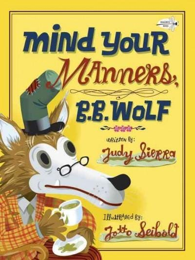 Mind Your Manners, B. B. Wolf (Paperback)