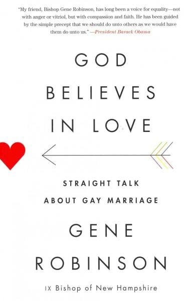 God Believes in Love: Straight Talk About Gay Marriage (Paperback)