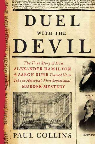 Duel With the Devil: The True Story of How Alexander Hamilton and Aaron Burr Teamed Up to Take on America's First... (Hardcover)