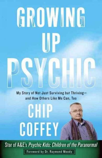 Growing Up Psychic: My Story of Not Just Surviving but Thriving-and How Others Like Me Can, Too (Paperback)