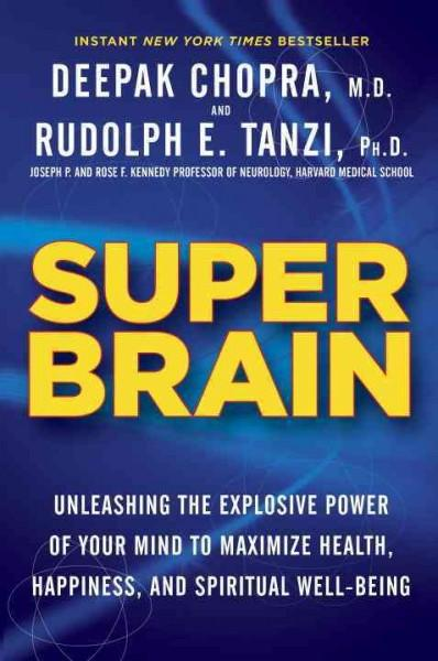 Super Brain: Unleashing the Explosive Power of Your Mind to Maximize Health, Happiness, and Spiritual Well-Being (Hardcover)