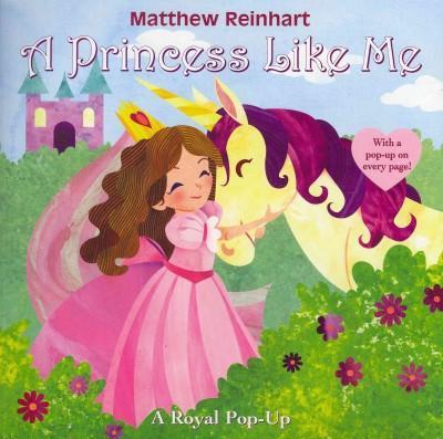 A Princess Like Me: A Royal Pop-Up (Paperback)