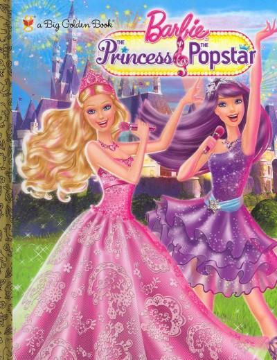 Barbie the Princess & the Popstar (Hardcover)