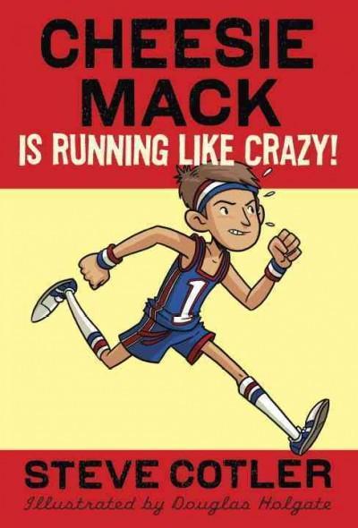 Cheesie Mack Is Running Like Crazy! (Paperback)