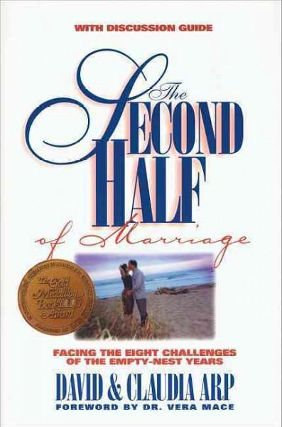 The Second Half of Marriage: Facing the Eight Challenges of the Empty-nest Years (Paperback)