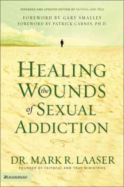 Healing The Wounds Of Sexual Addiction (Paperback)