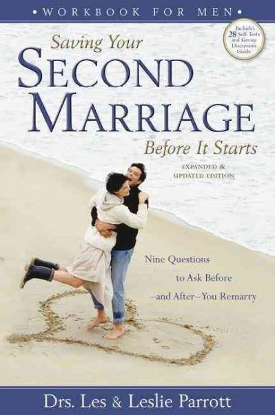 Saving Your Second Marriage Before It Starts: Nine Questions to Ask Before - and After - You Remarry (Paperback)