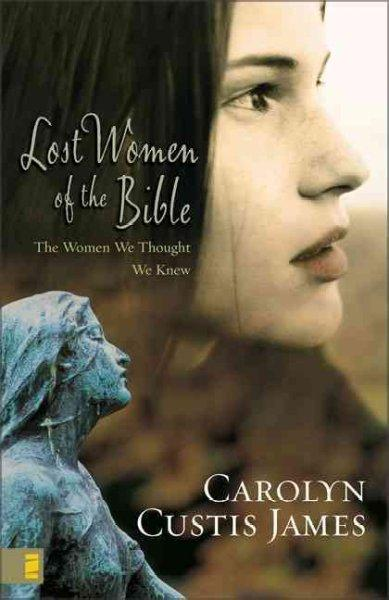 Lost Women of the Bible (Paperback)