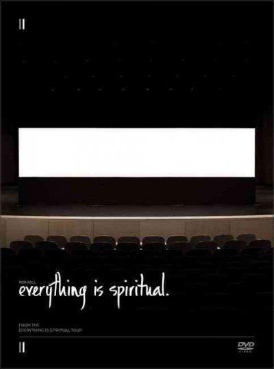 Everything Is Spiritual (DVD video)