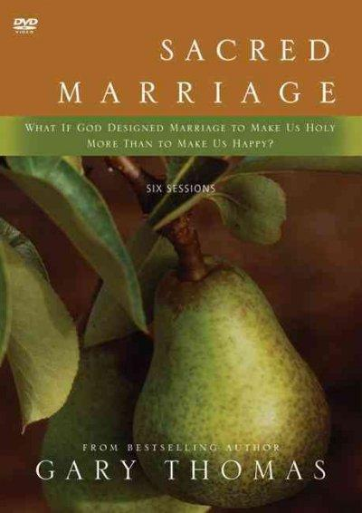 Sacred Marriage: What if God Designed Marriage to Make Us Hoily More Than to Make Us Happy?: 6 Sessions (DVD video)
