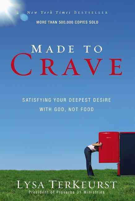Made to Crave: Satisfying Your Deepest Desire with God, Not Food (Paperback)