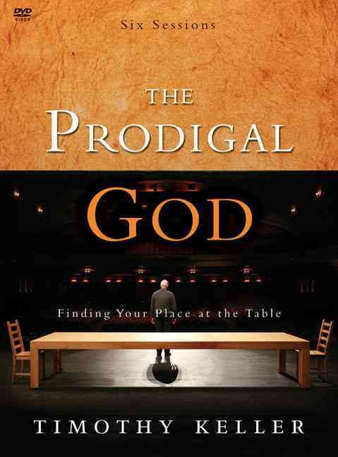 The Prodigal God: Finding Your Place at the Table (DVD video)