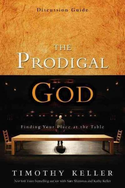 The Prodigal God: Discussion Guide (Paperback)