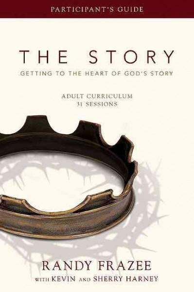 The Story: Getting to the Heart of God's Story: Adult Curriculum 31 Sessions (Paperback)