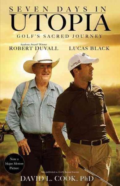 Seven Days in Utopia: Golf's Sacred Journey (Paperback)