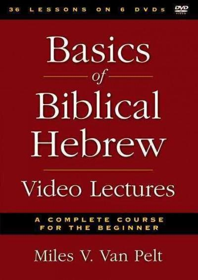 Basics of Biblical Hebrew Video Lectures: A Complete Course for the Beginner (DVD video)