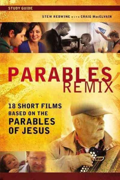 Parables Remix: 18 Short Films Based on the Parables of Jesus (Paperback)