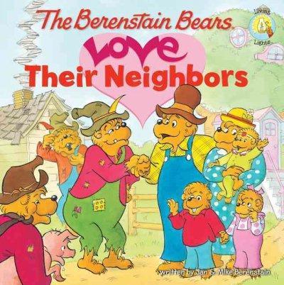 The Berenstain Bears Love Their Neighbors (Paperback)