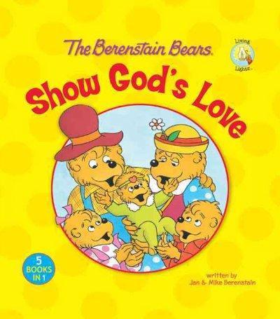 The Berenstain Bears Show God's Love (Hardcover)