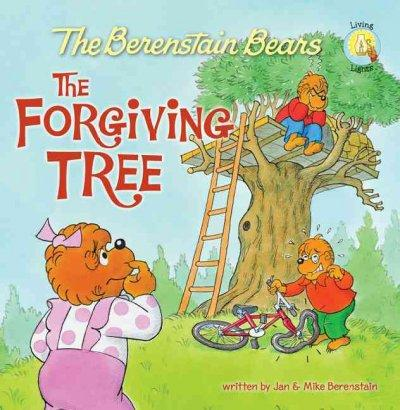 The Berenstain Bears and the Forgiving Tree (Paperback)
