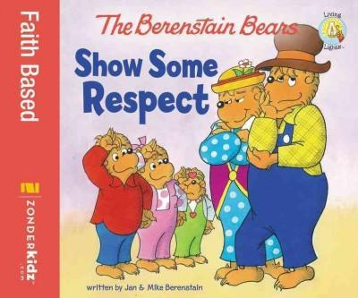 The Berenstain Bears Show Some Respect (Paperback)