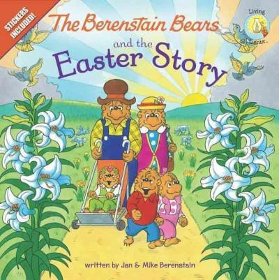 The Berenstain Bears and the Easter Story (Paperback)