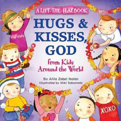 Hugs and Kisses, God: From Kids Around the World (Paperback)
