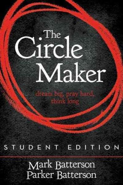 The Circle Maker: Dream Big, Pray Hard, Think Long (Paperback)