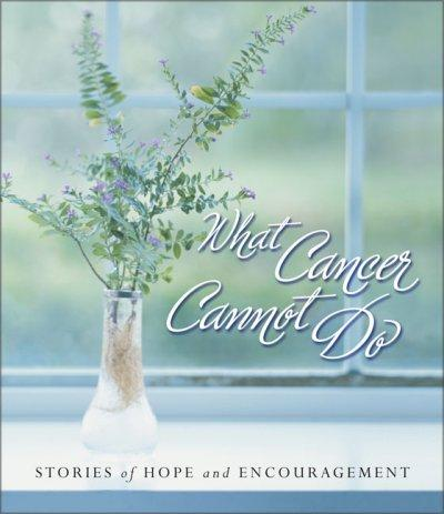 What Cancer Cannot Do (Hardcover)