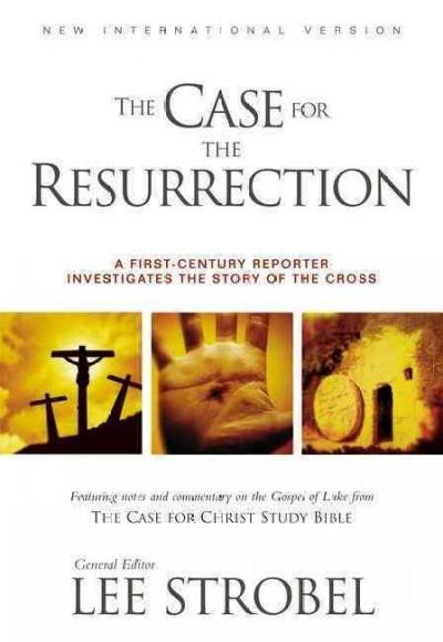 The Case for the Resurrection: A First-century Reporter Investigates the Story of the Cross (Paperback)