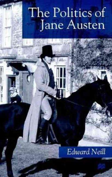 The Politics of Jane Austen (Hardcover)
