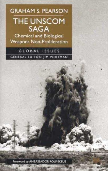 The Unscom Saga: Chemical and Biological Weapons Non-Proliferation (Hardcover)