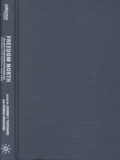 Freedom North: Black Freedom Struggles Outside the South, 1940-1980 (Hardcover)