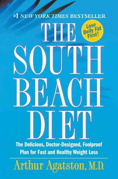 The South Beach Diet: The Delicious, Doctor-designed, Foolproof Plan for Fast and Healthy Weight Loss (Paperback) - Thumbnail 0