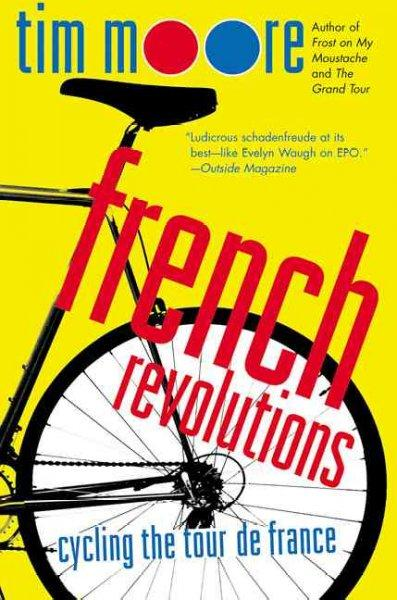 French Revolutions: Cycling the Tour De France (Paperback)