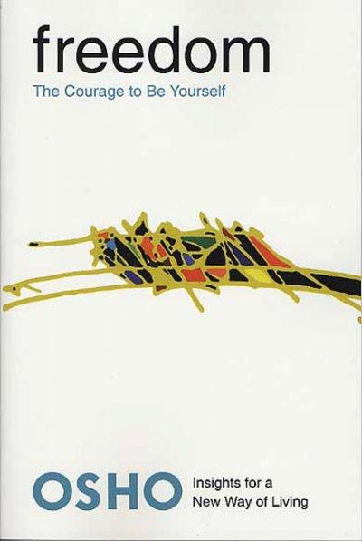 Freedom: The Courage to Be Yourself (Paperback)