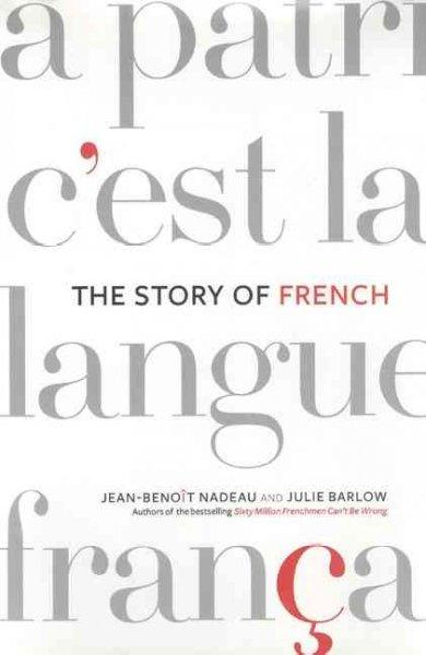 The Story of French (Paperback)