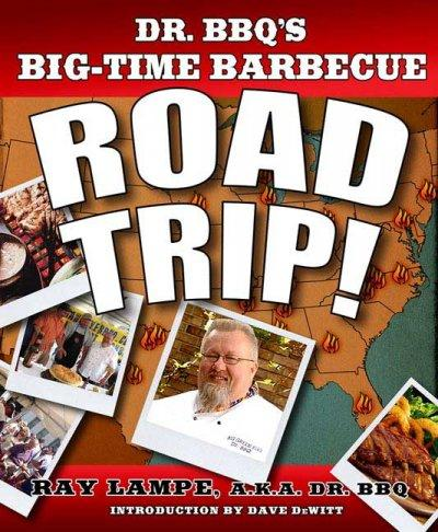 Dr. Bbq's Big-time Barbecue Road Trip! (Paperback)
