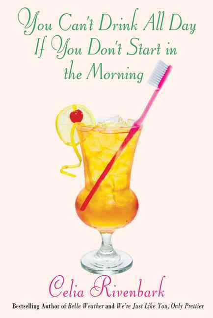 You Can't Drink All Day If You Don't Start in the Morning (Paperback)