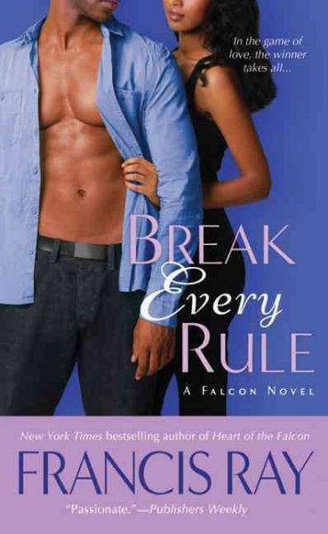 Break Every Rule (Paperback)