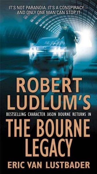The Bourne Legacy: A Novel (Paperback)