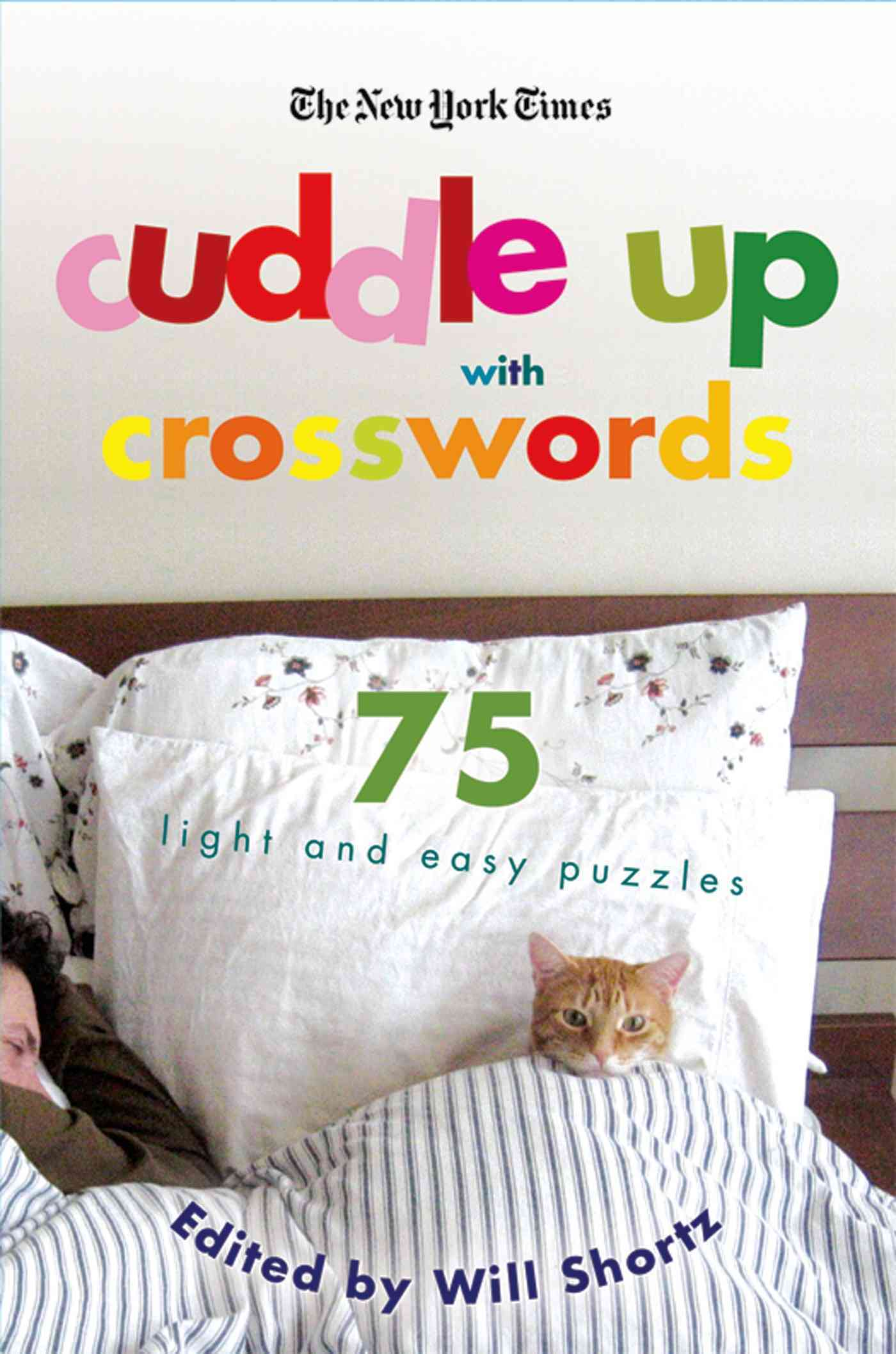 The New York Times Cuddle Up With Crosswords: 75 Light and Easy Puzzles (Paperback)