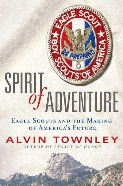 Spirit of Adventure: Eagle Scouts and the Making of America's Future (Hardcover)