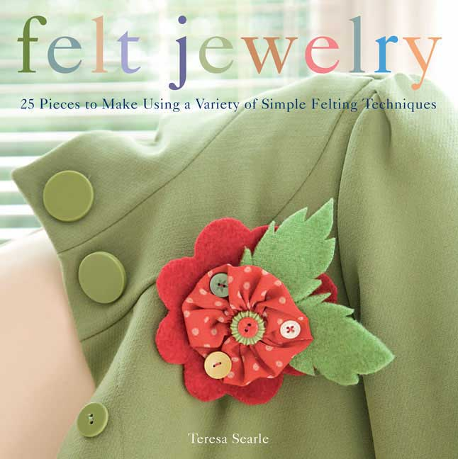 Felt Jewelry: 25 Pieces to Make Using a Variety of Simple Felting Techniques (Paperback)