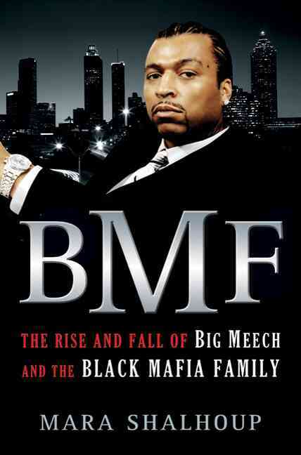 BMF: The Rise and Fall of Big Meech and the Black Mafia Family (Hardcover)