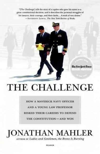 The Challenge: How a Maverick Navy Officer and a Young Law Professor Risked Their Careers to Defend the Constitut... (Paperback)