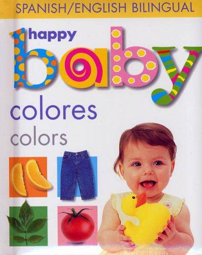 Happy Baby Colors/Colores (Hardcover)