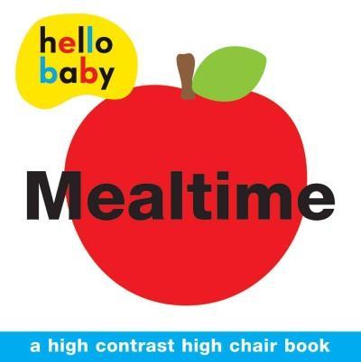 Mealtime: A High Contrast High Chair Book (Bath book)