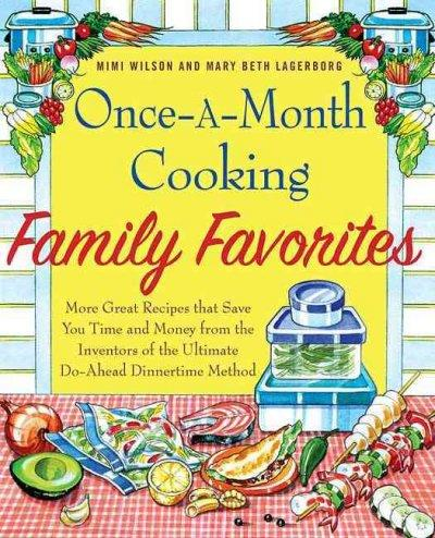 Once-A-Month Cooking Family Favorites: More Great Recipes That Save You Time and Money from the Inventors of the ... (Paperback) - Thumbnail 0